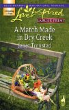 A Match Made in Dry Creek (Dry Creek Series #10) (Larger Print Love Inspired #391)