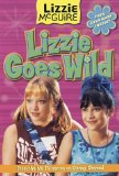 Lizzie Goes Wild! (Lizzie McGuire Junior Novel, Book 3)