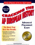 Cracking the AP European History, 2000-2001 Edition (Cracking the Ap European History Exam)