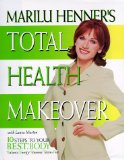 Marilu Henner's Total Health Makeover: Ten Steps to Your BEST Body