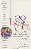20 Teachable Virtues: Practical Ways to Pass on Lessons of Virtue