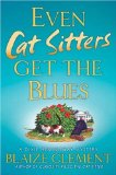 Even Cat Sitters Get the Blues (Dixie Hemingway Mysteries, No. 3)