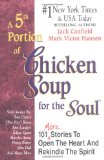 Cover: Jack Canfield, Mark Victor Hansen - A 5th Portion of Chicken Soup for the Soul : 101 Stories to Open the Heart and Rekindle the Spirit