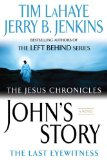 John's Story: The Last Eyewitness (The Jesus Chronicles, Book 1)